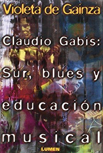CLAUDIO GABIS SUR BLUES Y E.MUSICAL: GAINZA VIOLETA