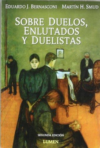 9789870000440: Sobre Duelos, Enlutados y Duelistas (Spanish Edition)