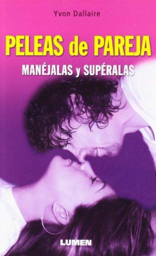 9789870000594: Peleas de pareja. Manejalas y superalas (Spanish Edition)