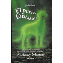 El Perro Fantasma (Spanish Edition) (9870000630) by Anthony Masters