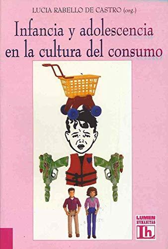 9789870001447: Infancia y Adolescencia En La Cultura del Consumo (Spanish Edition)