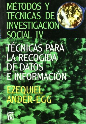 Metodos y Tecnicas de Investigacion Social IV: Ezequiel Ander-Egg