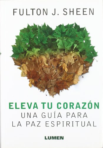 Eleva Tu Corazon (Spanish Edition) (9870003672) by Fulton J. Sheen