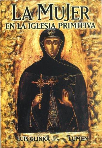 9789870003724: La Mujer En La Iglesia Primitiva (Spanish Edition)