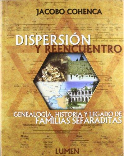 Dispersion y Reencuentro: Genealogia, Historia y Legado de Familias Sefaraditas (Spanish Edition): ...
