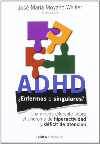9789870004202: ADHD, ¿enfermos o singulares? : una mirada diferente sobre el síndrome de hiperactividad y déficit de atención