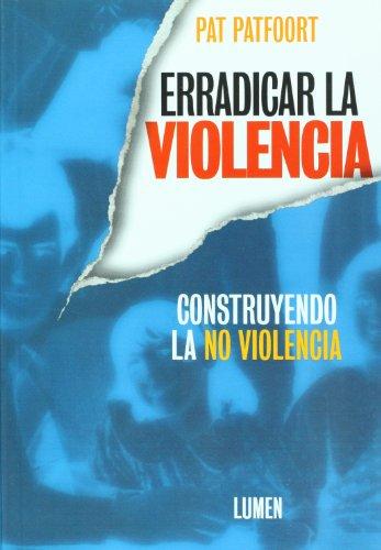9789870004783: Erradicar La Violencia. Construyendo La No Violencia (Spanish Edition)