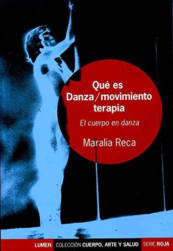 9789870004974: Que Es Danza: Movimiento Terapia: El Cuerpo Es Danza