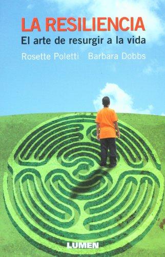 9789870005032: La Resiliencia. El Arte De Resurgir a la Vida (Spanish Edition)