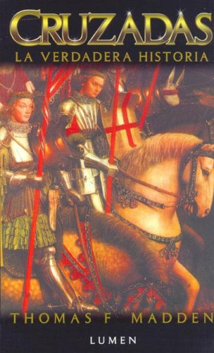 9789870005155: Cruzadas La Verdadera Historia (Biblioteca de Historia)