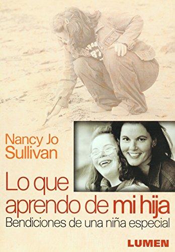 9789870005810: Lo Que Aprendo De Mi Hija. Bendiciones De Una Nina Especial (Spanish Edition)