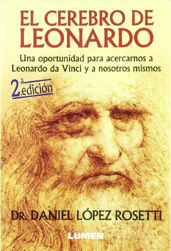 9789870006473: EL CEREBRO DE LEONARDO. UNA OPORTUNIDAD PARA ACERCARNOS A LEONAR DO DA VINCI Y A NOSOTROS MISMOS