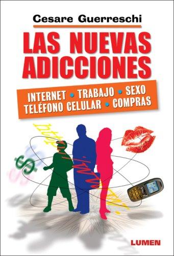 9789870006589: Las Nuevas Adicciones. Internet - Trabajo - Sexo - Telefono Celular (Spanish Edition)