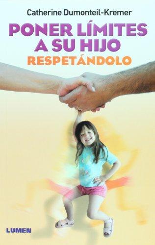 Poner Limites A Su Hijo Respetandolo (Spanish Edition): Catherine Dumonteil Kremer