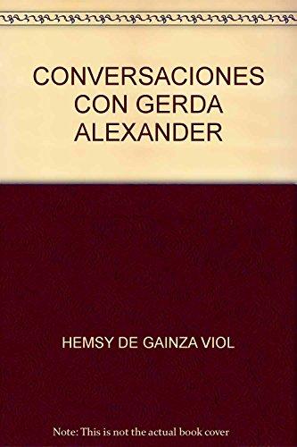 CONVERSACIONES CON GERDA ALEXANDER Lumen: HEMSY DE GAINZA,