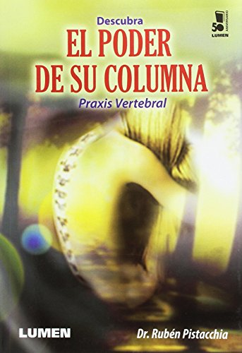 9789870007036: DESCUBRA EL PODER DE SU COLUMNA: PRAXIS VERTEBRAL TIBETANA
