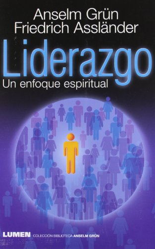 LIDERAZGO UN ENFOQUE ESPIRITUAL (Spanish Edition) (9789870008347) by Anselm Grün; Friedrich Assländer
