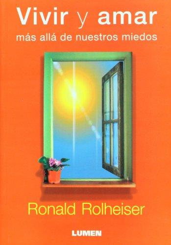 9789870008545: Vivir y amar mas alla de nuestros miedos. Entre las azucenas olvidado (Spanish Edition)