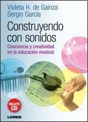 CONSTRUYENDO CON SONIDOS - CON CD: HEMSY DE GAINZA,