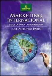 MARKETING INTERNACIONAL. DESDE LA OPTICA LATINOAMERICANA: PARIS, JOSE A.