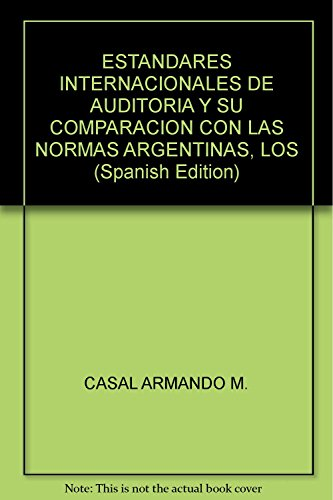 ESTANDARES INTERNACIONALES DE AUDITORIA Y SU COMPARACION: Miguel, Casal Armando