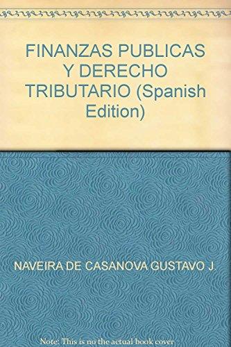 9789870112792: FINANZAS PUBLICAS Y DERECHO TRIBUTARIO (Spanish Edition)