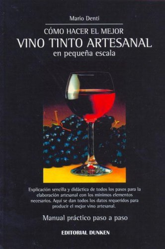 9789870215783: Como Hacer El Mejor Vino Artesanal En Pequena Escala (Spanish Edition)