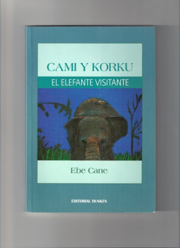 Cami and Korku: The Elephant's Visit =: Cane, Ebe