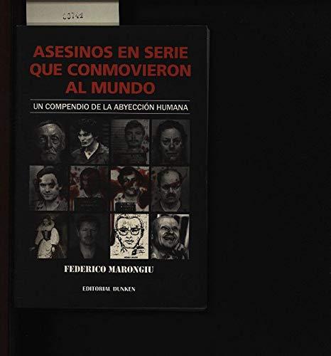 9789870244066: ASESINOS EN SERIE QUE CONMOVIERON AL MUNDO. UN COMPENDIO DE LA ABYECCION HUMANA