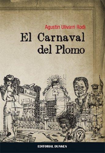 9789870259671: El carnaval del plomo (Novela)