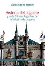 9789870259794: Historia del Juguete y de la Cámara Argentina de la Industria del Jueguete (Historia del juguete)