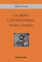 9789870261582: LA GRAN CONTROVERSIA. Oriente y Occidente (Ciencias Políticas)
