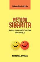 9789870261728: Metodo Sibarita, para una alimentación saludable (Nutrición)