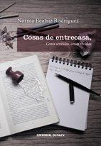 9789870265047: Cosas de Entrecasa, cosas sentidas, cosas vividas (Narrativa - Poesía)