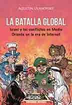 9789870265771: La batalla global, Israel y los conflictos en Medio Oriente en la era de Internet