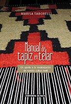 9789870267423: Manual de Tapiz en Telar. Un aporte a la revalorización de nuestra cultura textil