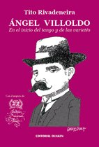 9789870275817: Ángel Villoldo. En el inicio del Tango y Varietés