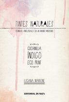 9789870278290: Tintes Naturales. Técnicas ancestrales en un mundo moderno