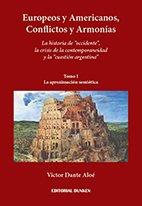 9789870280217: Europeos y Americanos, conflictos y armonías. Tomo 1