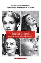 Elena Garro, un oximor?n transfigurado en mujer: Schmidhuber de la Mora, Guillermo, Pe?a Doria, ...