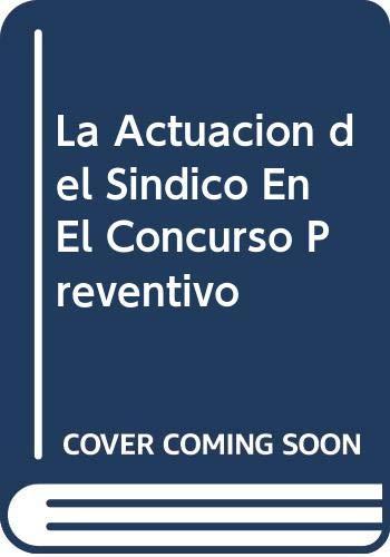9789870301875: La Actuacion del Sindico En El Concurso Preventivo (Spanish Edition)