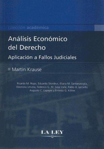 9789870308959: Analisis Economico del Derecho: Aplicacion A Fallos Judiciales (Coleccion Academica (Buenos Aires, Argentina)) (Spanish Edition)