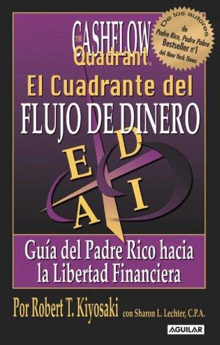 9789870400066: El Cuadrante del Flujo de Dinero: Guia del Padre Rico Hacia la Libertad Financiera (Spanish Edition)