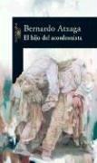 El Hijo del Acordeonista (Spanish Edition): Atxaga, Bernardo