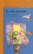 9789870400486: El Nino Envuelto (Naranja (Alfaguara)) (Spanish Edition)