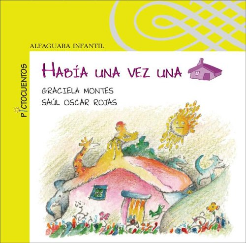 Habia Una Vez Una Casa (Pictocuentos) (Spanish: Montes, Graciela; Rojas,