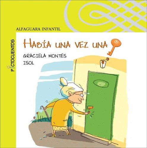 Habia Una Vez Una Llave (Spanish Edition): Isol, Montes, Graciela