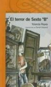9789870401919: El Terror de Sexto B: Y Otras Historias del Colegio (Alfaguara Infantil) (Spanish Edition)