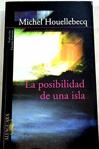 La Posibilidad de Una Isla (Spanish Edition) (9789870402312) by Houellebecq, Michel