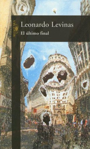El Ultimo Final (Spanish Edition): Levinas, Marcelo Leonardo